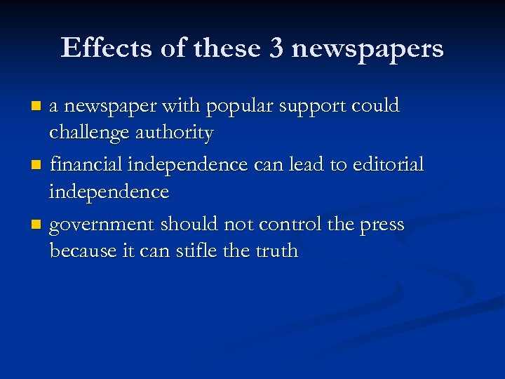 Effects of these 3 newspapers a newspaper with popular support could challenge authority n