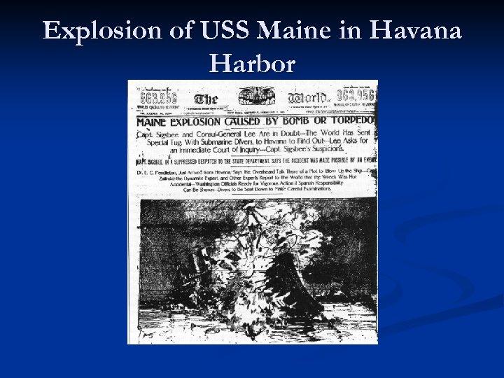 Explosion of USS Maine in Havana Harbor