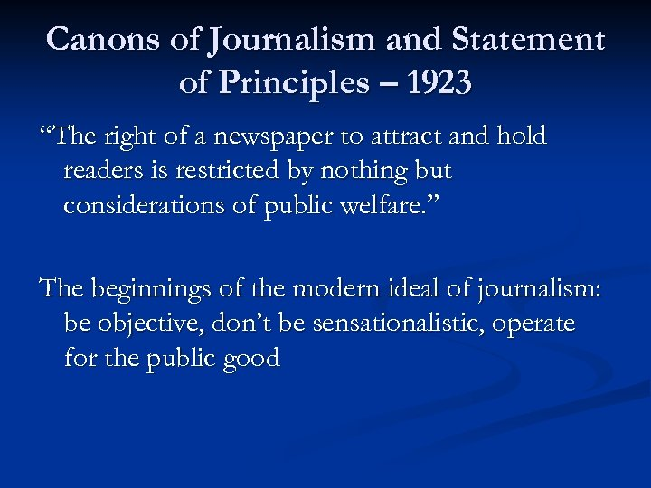 """Canons of Journalism and Statement of Principles – 1923 """"The right of a newspaper"""