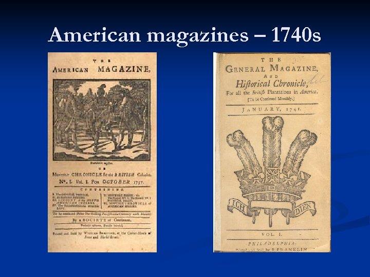 American magazines – 1740 s
