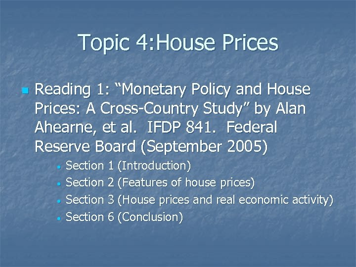 "Topic 4: House Prices n Reading 1: ""Monetary Policy and House Prices: A Cross-Country"