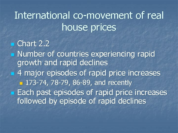 International co-movement of real house prices n n n Chart 2. 2 Number of