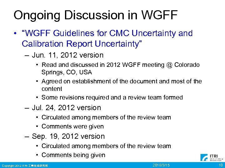 "Ongoing Discussion in WGFF • ""WGFF Guidelines for CMC Uncertainty and Calibration Report Uncertainty"""