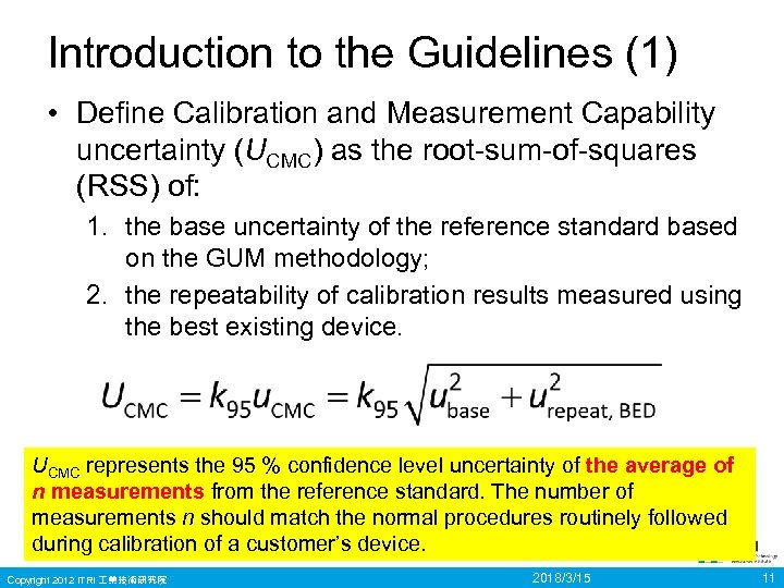 Introduction to the Guidelines (1) • Define Calibration and Measurement Capability uncertainty (UCMC) as