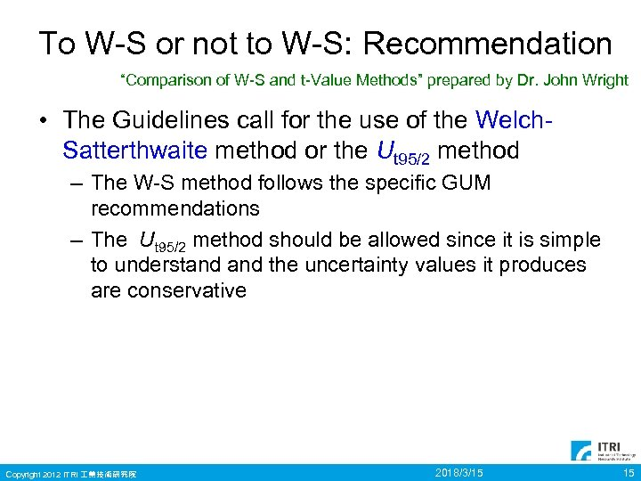 "To W-S or not to W-S: Recommendation ""Comparison of W-S and t-Value Methods"" prepared"
