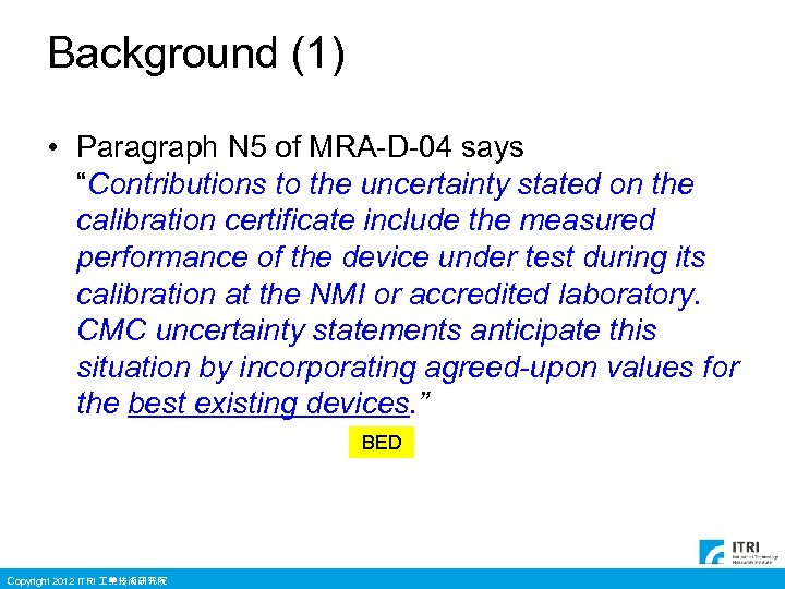 "Background (1) • Paragraph N 5 of MRA-D-04 says ""Contributions to the uncertainty stated"