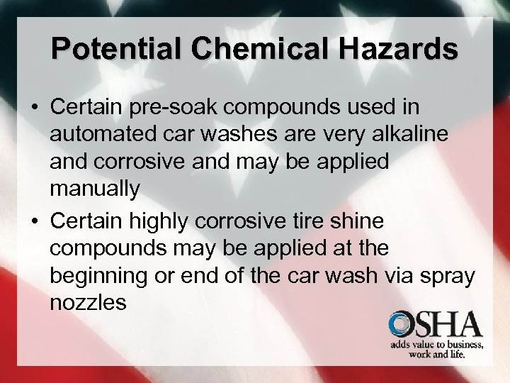 Potential Chemical Hazards • Certain pre-soak compounds used in automated car washes are very