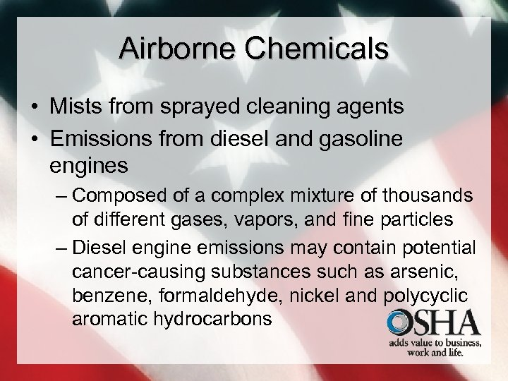 Airborne Chemicals • Mists from sprayed cleaning agents • Emissions from diesel and gasoline