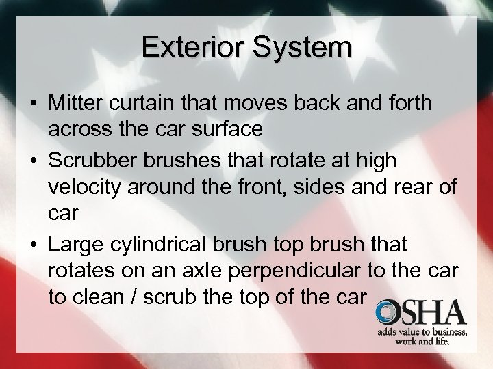 Exterior System • Mitter curtain that moves back and forth across the car surface