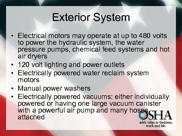 Exterior System • Electrical motors may operate at up to 480 volts to power
