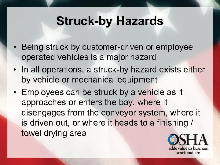 Struck-by Hazards • Being struck by customer-driven or employee operated vehicles is a major