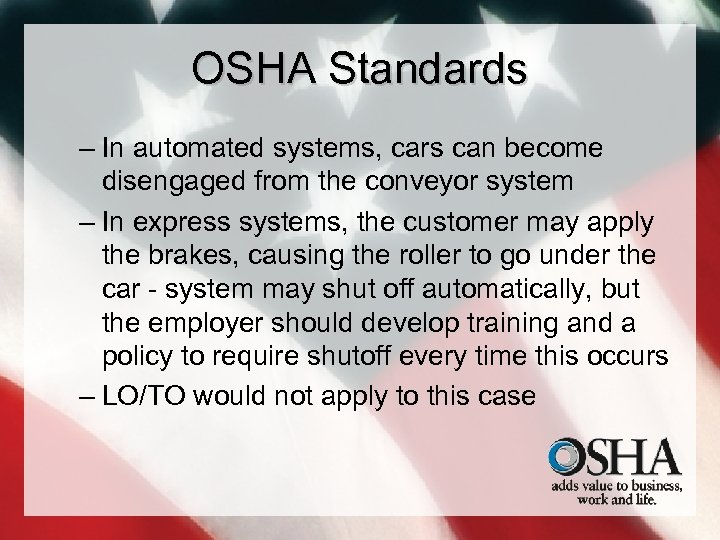 OSHA Standards – In automated systems, cars can become disengaged from the conveyor system