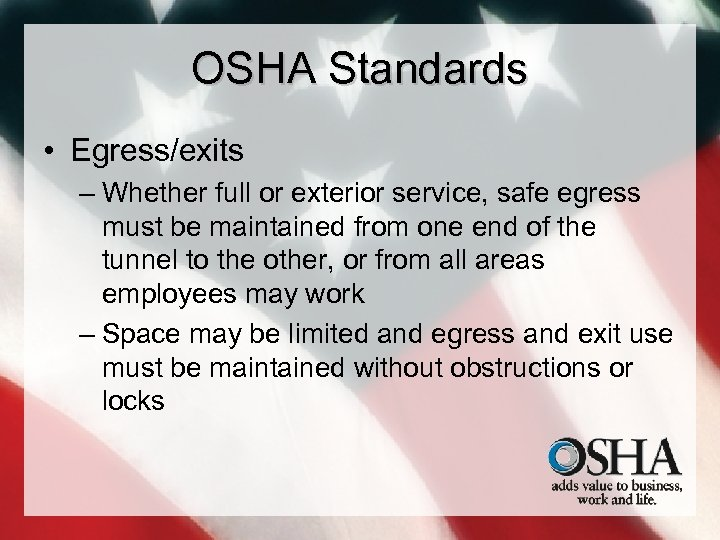 OSHA Standards • Egress/exits – Whether full or exterior service, safe egress must be