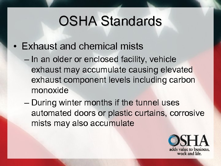 OSHA Standards • Exhaust and chemical mists – In an older or enclosed facility,