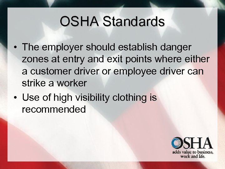 OSHA Standards • The employer should establish danger zones at entry and exit points