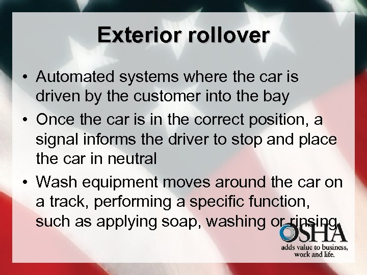 Exterior rollover • Automated systems where the car is driven by the customer into