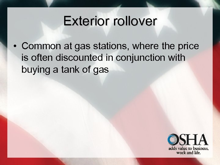 Exterior rollover • Common at gas stations, where the price is often discounted in