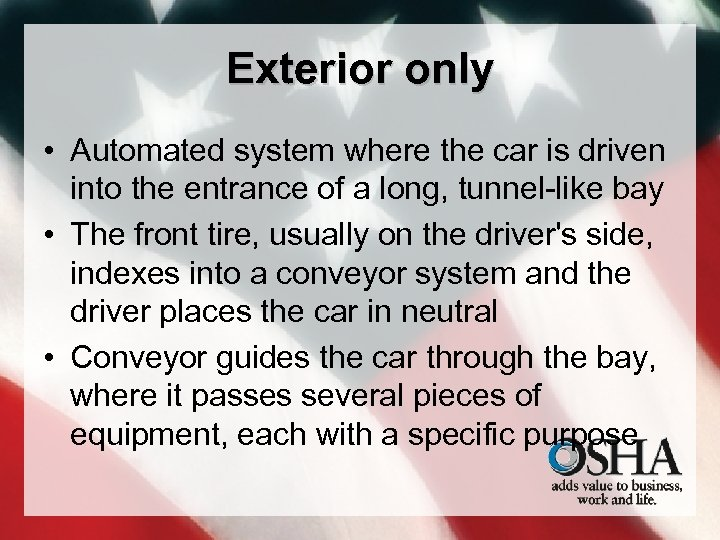 Exterior only • Automated system where the car is driven into the entrance of