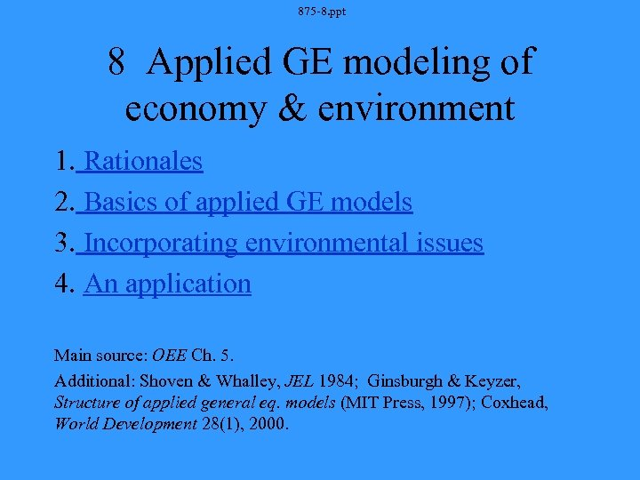 875 -8. ppt 8 Applied GE modeling of economy & environment 1. Rationales 2.
