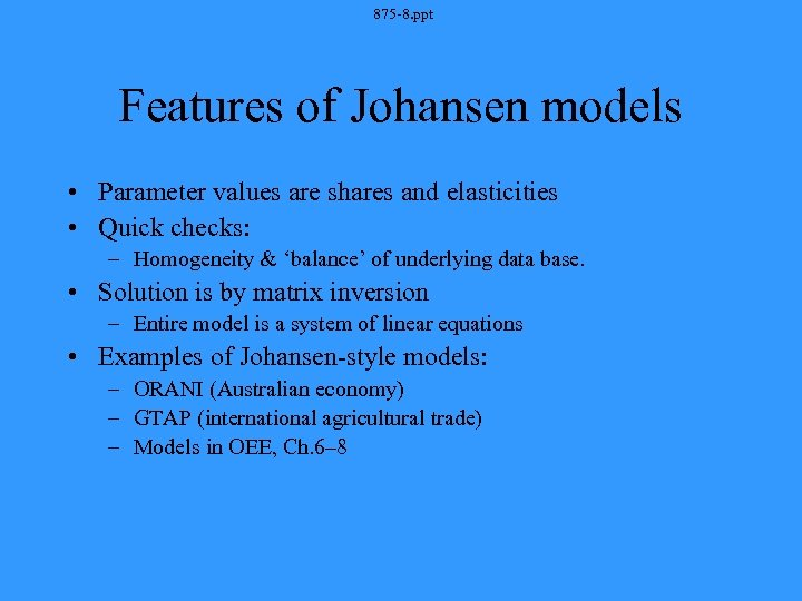 875 -8. ppt Features of Johansen models • Parameter values are shares and elasticities