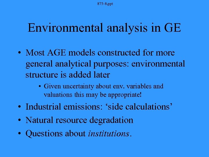 875 -8. ppt Environmental analysis in GE • Most AGE models constructed for more