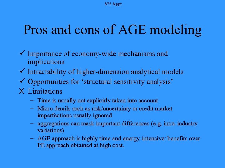 875 -8. ppt Pros and cons of AGE modeling ü Importance of economy-wide mechanisms