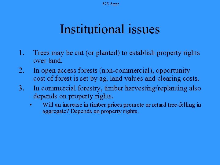 875 -8. ppt Institutional issues 1. Trees may be cut (or planted) to establish