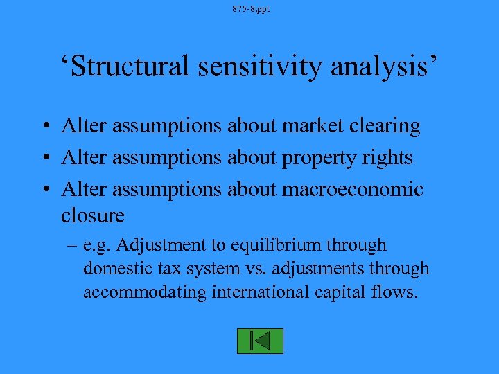 875 -8. ppt 'Structural sensitivity analysis' • Alter assumptions about market clearing • Alter