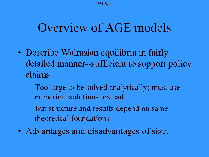 875 -8. ppt Overview of AGE models • Describe Walrasian equilibria in fairly detailed