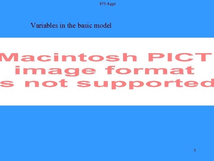 875 -8. ppt Variables in the basic model 5