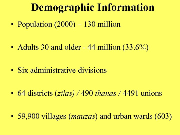 Demographic Information • Population (2000) – 130 million • Adults 30 and older -