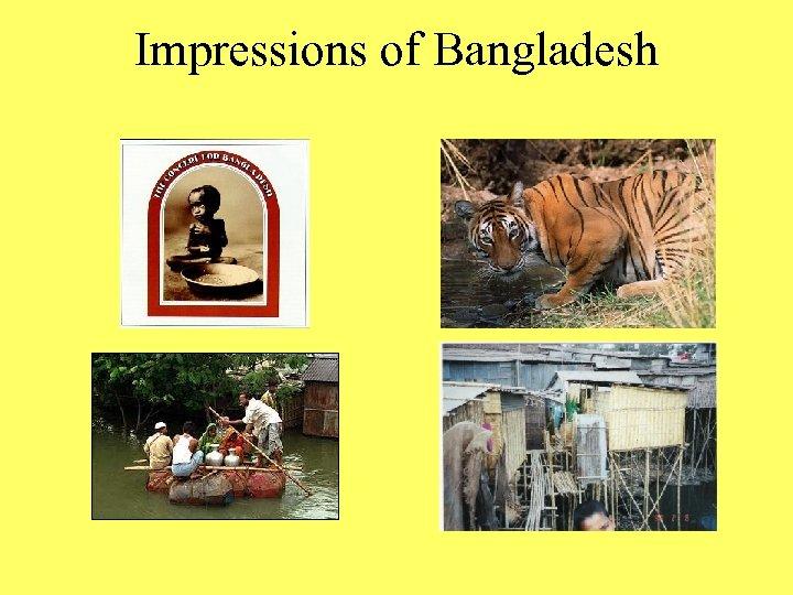 Impressions of Bangladesh