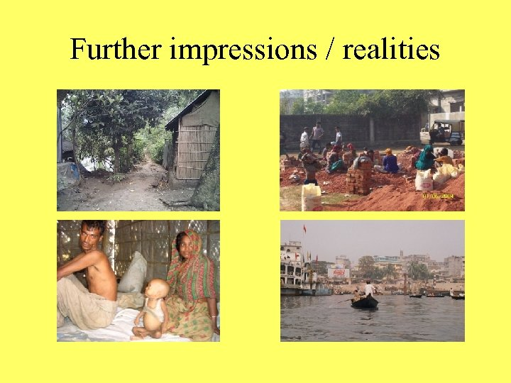 Further impressions / realities