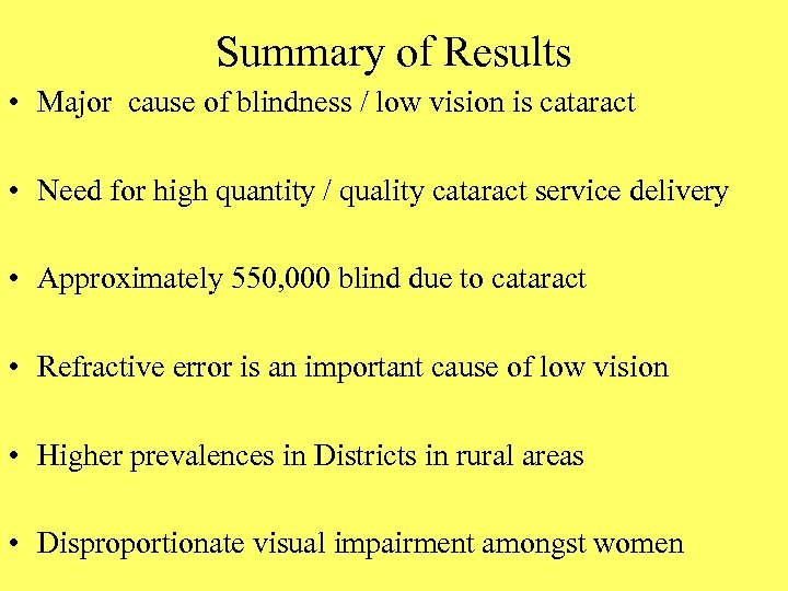 Summary of Results • Major cause of blindness / low vision is cataract •