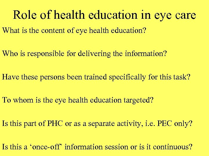 Role of health education in eye care What is the content of eye health