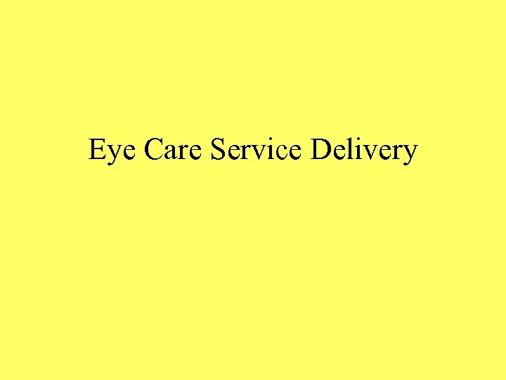 Eye Care Service Delivery