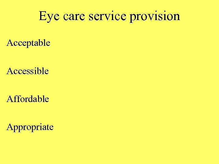 Eye care service provision Acceptable Accessible Affordable Appropriate