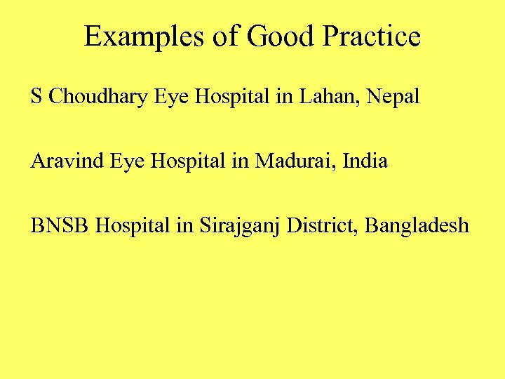 Examples of Good Practice S Choudhary Eye Hospital in Lahan, Nepal Aravind Eye Hospital