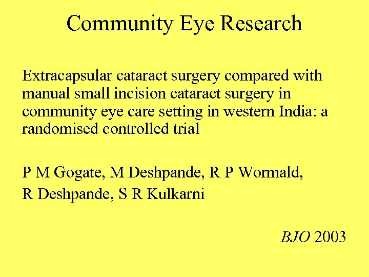 Community Eye Research Extracapsular cataract surgery compared with manual small incision cataract surgery in