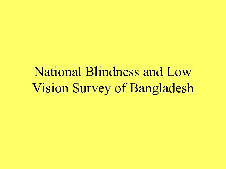 National Blindness and Low Vision Survey of Bangladesh