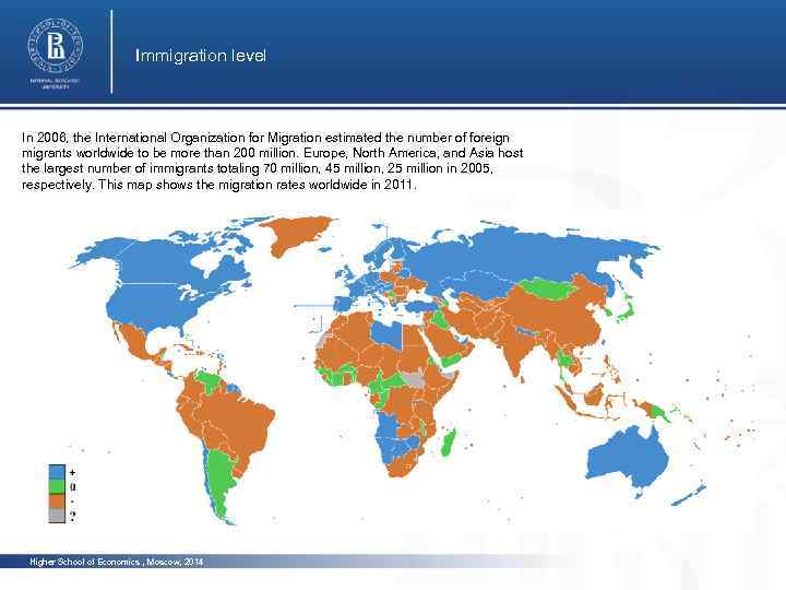 Immigration level In 2006, the International Organization for Migration estimated the number of foreign