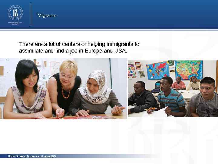 Migrants There a lot of centers of helping immigrants to assimilate and find a