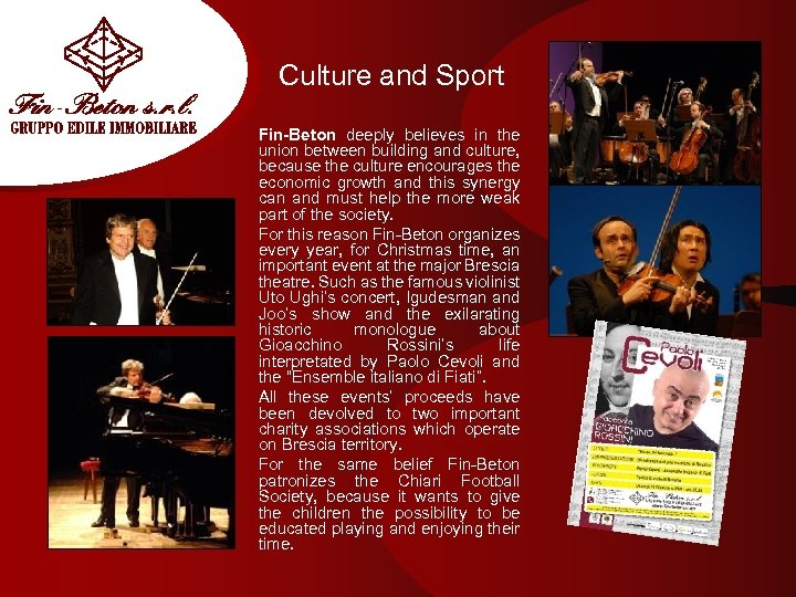 Culture and Sport Fin-Beton deeply believes in the union between building and culture, because