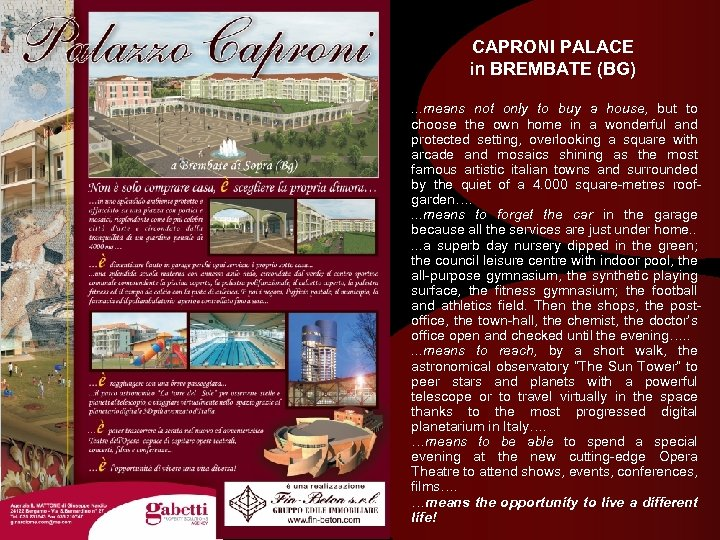 CAPRONI PALACE in BREMBATE (BG). . . means not only to buy a house,
