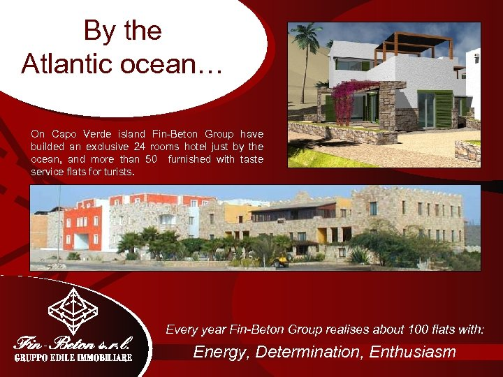 By the Atlantic ocean… On Capo Verde island Fin-Beton Group have builded an exclusive