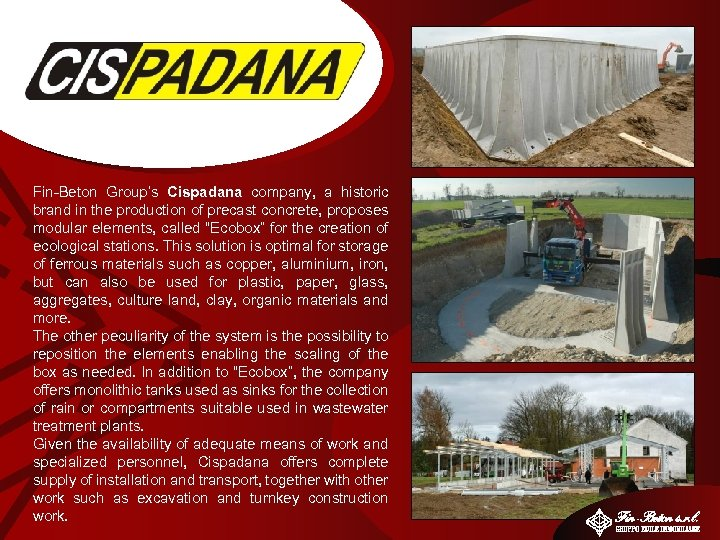 Fin-Beton Group's Cispadana company, a historic brand in the production of precast concrete, proposes