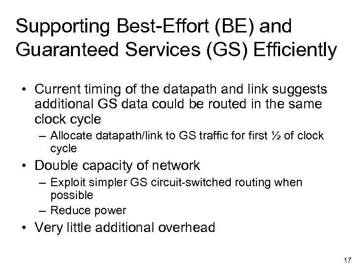 Supporting Best-Effort (BE) and Guaranteed Services (GS) Efficiently • Current timing of the datapath