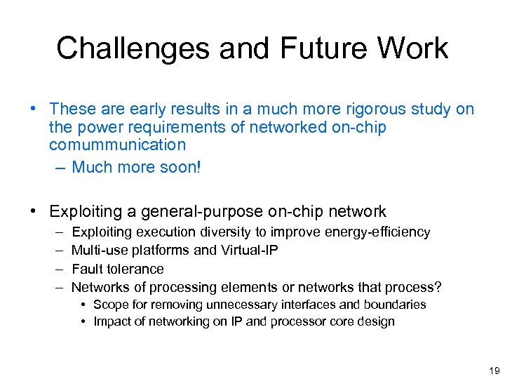 Challenges and Future Work • These are early results in a much more rigorous