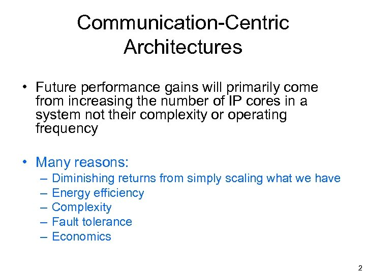 Communication-Centric Architectures • Future performance gains will primarily come from increasing the number of