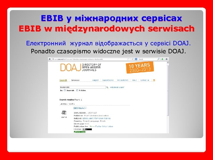 EBIB у міжнародних сервісах EBIB w międzynarodowych serwisach Електронний журнал відображається у сервісі DOAJ.